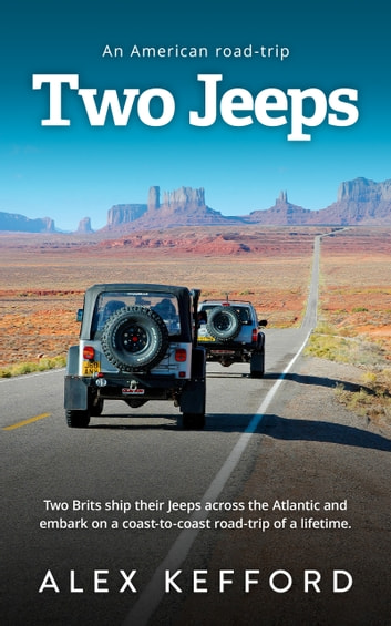 Two Jeeps - An American road-trip ebook by Alex Kefford