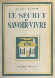 Le secret du savoir-vivre ebook by Pascaline d'Orange, Oudin