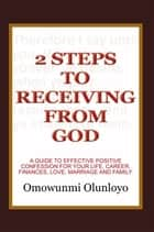 2 Steps to Receiving from God ebook by Omowunmi Olunloyo