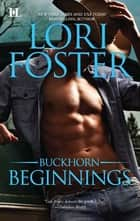 Buckhorn Beginnings: Sawyer\Morgan ebook by Lori Foster