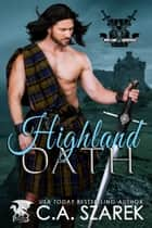 Highland Oath ebook by C.A. Szarek