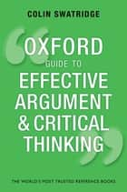 Oxford Guide to Effective Argument and Critical Thinking ebook by Colin Swatridge