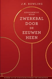 Zwerkbal Door de Eeuwen Heen ebook by J.K. Rowling, Wiebe Buddingh'