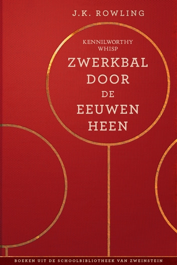 Zwerkbal Door de Eeuwen Heen ebook by J.K. Rowling