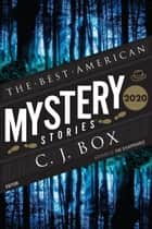 The Best American Mystery Stories 2020 ebook by C. J. Box, Otto Penzler