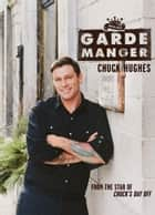 Garde Manger ebook by Chuck Hughes