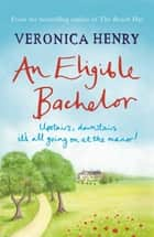 An Eligible Bachelor ebook by Veronica Henry