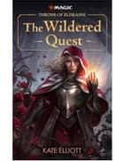 Throne of Eldraine: The Wildered Quest ebook by Kate Elliott, Magic: The Gathering