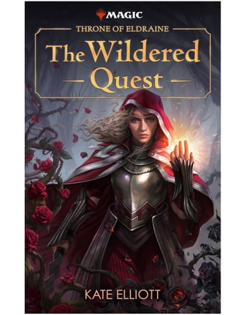 Throne of Eldraine: The Wildered Quest ebook by Kate Elliott,Magic: The Gathering