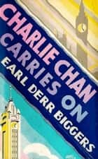 Charlie Chan Carries On 電子書籍 by Earl Derr Biggers