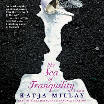 The Sea of Tranquility - A Novel audiobook by Katja Millay