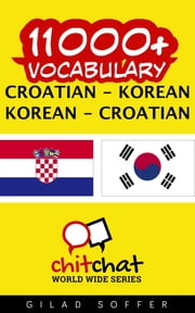 11000+ Vocabulary Croatian - Korean ebook by Gilad Soffer