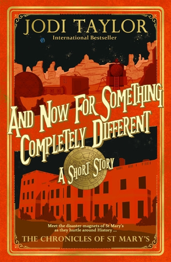 And Now for Something Completely Different ebook by Jodi Taylor
