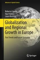 Globalization and Regional Growth in Europe ebook by Roberta Capello,Ugo Fratesi,Laura Resmini
