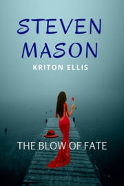 The Blow of Fate ebook by Steven Mason