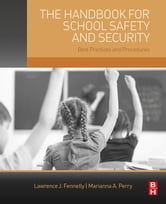 The Handbook for School Safety and Security - Best Practices and Procedures ebook by Lawrence Fennelly,Marianna Perry