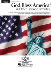 God Bless America and Other Patriotic Favorites for Violin ebook by Hal Leonard Corp.