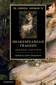 The Cambridge Companion to Shakespearean Tragedy ebook by Claire McEachern