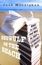 Beowulf on the Beach ebook by Jack Murnighan