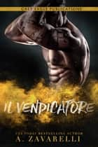 Il Vendicatore eBook by A. Zavarelli