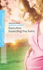 Executive - Expecting Tiny Twins ebook by