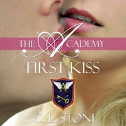 First Kiss audiobook by C. L. Stone