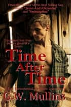 Time After Time A Gay Paranormal Western Love Story ebook by G.W. Mullins