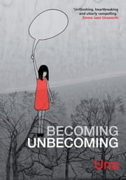 Becoming Unbecoming ebook by Myriad Editions
