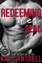 Redeeming Her SEAL ebook by Kat Cantrell