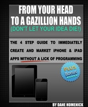 From Your Head To A Gazillion Hands ebook by Dane Homenick