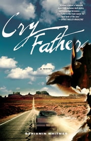 Cry Father ebook by Benjamin Whitmer