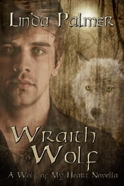 Wraith Wolf (Wolf of My Heart Book 8) ebook by Linda Palmer