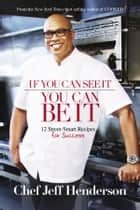 If You Can See It, You Can Be It ebook by Jeff Henderson