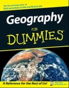 Geography For Dummies ebook by Charles A. Heatwole, Ruth I. Shirey