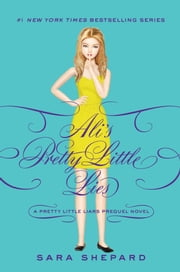 Pretty Little Liars: Ali's Pretty Little Lies ebook by Sara Shepard