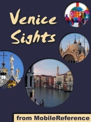 Venice Sights: a travel guide to the top 45 attractions in Venice, Italy (Mobi Sights) ebook by MobileReference