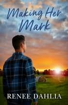 Making Her Mark (Merindah Park, #2) ebook by Renee Dahlia