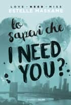 Lo sapevi che I need you? - DIMILY volume 2 ebook by Estelle Maskame