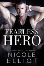 Fearless Hero ebook by Nicole Elliot