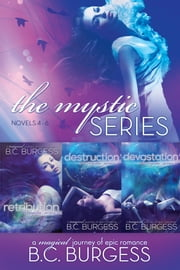 The Mystic Series: Books 4-6 ebook by B.C. Burgess