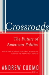 Crossroads - The Future of American Politics ebook by Andrew Cuomo