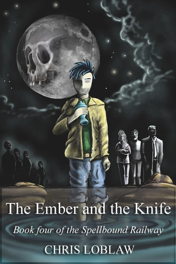 The Ember and the Knife ebook by Chris Loblaw