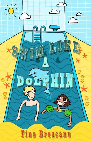 Swim like a Dolphin ebook by Tina Brescanu