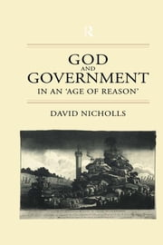 God and Government in an 'Age of Reason' ebook by David Nicholls