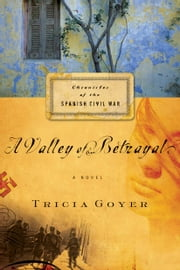 A Valley of Betrayal ebook by Tricia N Goyer