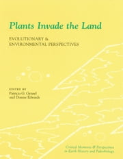 Plants Invade the Land - Evolutionary and Environmental Perspectives ebook by Patricia G. Gensel,Dianne Edwards