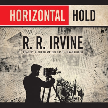 Horizontal Hold audiobook by R. R. Irvine
