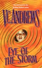 Eye of the Storm ebook by V.C. Andrews