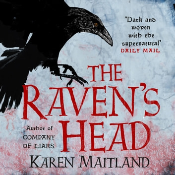The Raven's Head - A gothic tale of secrets and alchemy in the Dark Ages audiobook by Karen Maitland