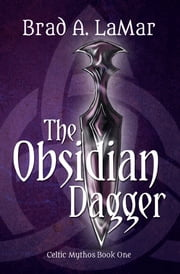 The Obsidian Dagger ebook by Brad A. LaMar